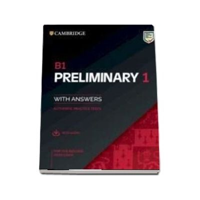 B1 Preliminary 1 for the Revised 2020 Exam Students Book with Answers with Audio with Resource Bank : Authentic Practice Tests
