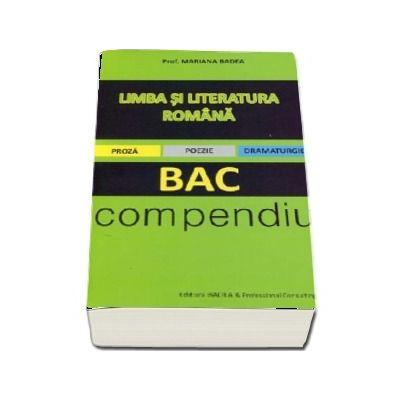 BAC Compendiu. Limba si literatura romana pentru bacalaureat - Proza, poezie, dramaturgie