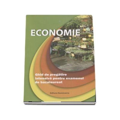 Bac Economie - Ghid de pregatire intensiva pentru examentul de bacalaureat - Florina Pana