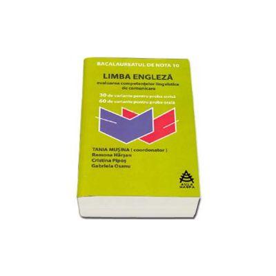 Bacalaureat 2015 Limba Engleza - evaluarea competentelor lingvistice de comunicare (30 de variante pentru proba scrisa, 60 de variante pentru proba orala) - Musina Tania