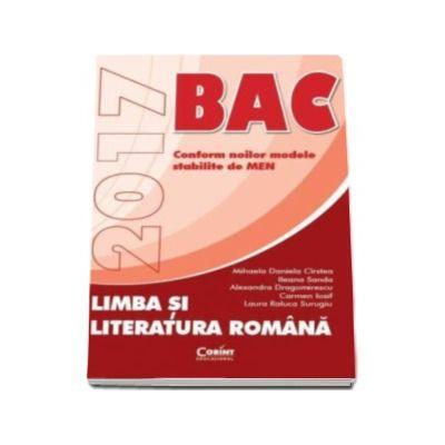 Bacalaureat 2017. Limba si literatura romana (Auxiliar in conformitate cu noile modele stabilite de MEN)