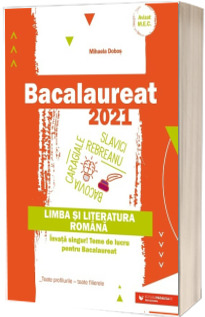 Bacalaureat 2021. Limba si literatura romana (Avizat M.E.C)