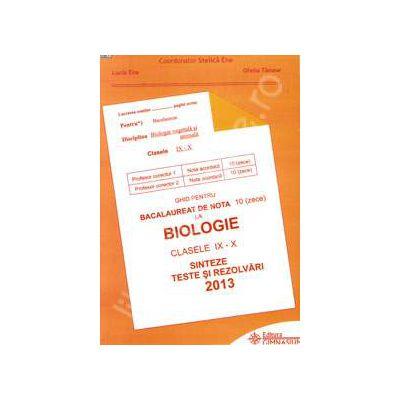 Bacalaureat biologie 2013 clasele IX-X. Sinteze teste si rezolvari (Ghid pentru bacalaureat de nota 10)