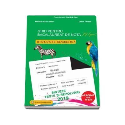 Bacalaureat Biologie 2019 clasele IX-X. Sinteze teste si rezolvari - Ghid pentru bacalaureat de nota 10 (zece) - Editie revizuita