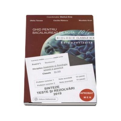 Bacalaureat Biologie 2019 clasele XI-XII. Sinteze teste si rezolvari - Ghid pentru bacalaureat de nota 10 -zece-. Editie revizuita