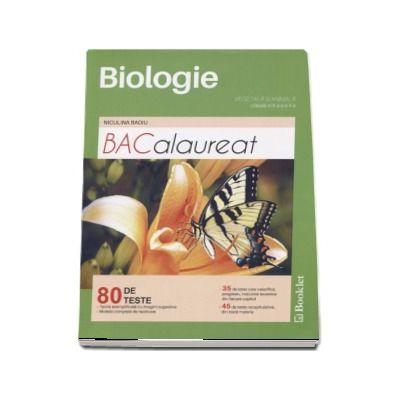 Bacalaureat Biologie, Vegetala si Animala. 80 de teste pentru clasele a IX-a si a X-a - Niculina Badiu (Editia a 2-a revizuita 2017)