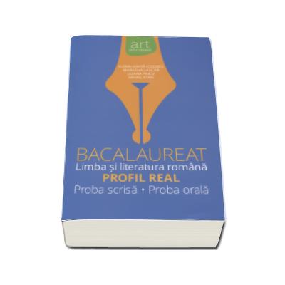 Bacalaureat - Limba si literatura romana 2016 Profil real. Proba scrisa (50 de teste) si proba orala (30 de variante) - Florin Ionita