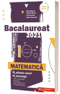 Bacalaureat matematica 2021. Matematica M_stiintele-naturii, M_tehnologic (Avizat M.E.C)