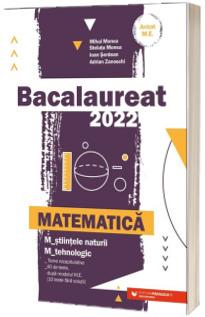 Bacalaureat matematica 2022.  Matematica M_stiintele naturii, M_tehnologic (Avizat M.E.C)