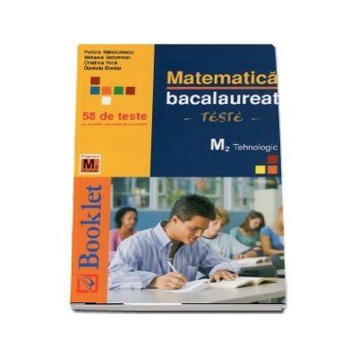 Bacalaureat Matematica - 50 de teste cu modele complete de rezolvare, programa tehnologic (M2)