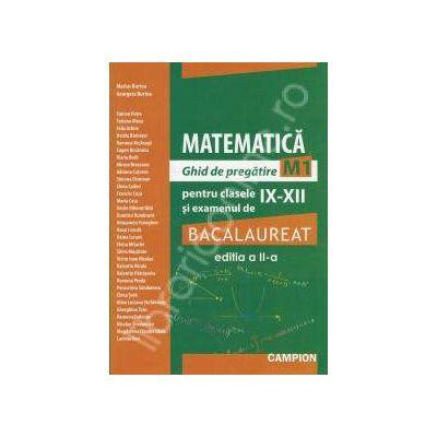 Bacalaureat matematica - Ghid de pregatire M1, pentru clasele IX-XII - Editia a II-a - Marius Burtea