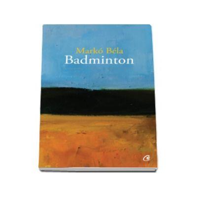 Badminton - Poezii oportune si inoportune 2008-2015