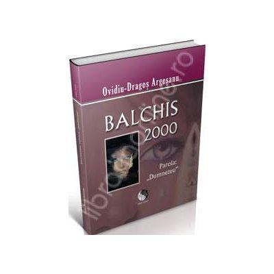 Balchis 2000. Parola: Dumnezeu (hardcover)