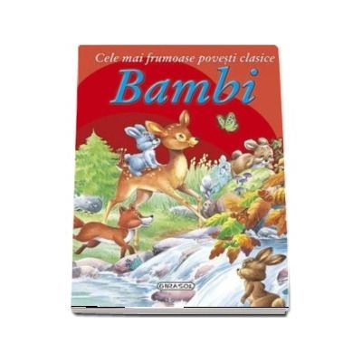 Bambi - Cele mai frumoase povesti clasice (Editie ilustrata)