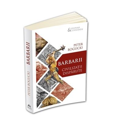 Barbarii - Civilizatii disparute