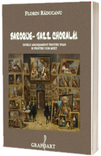 Baroque - Jazz choral. Dublu aranjament pentru pian