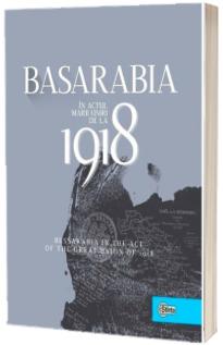 Basarabia in actul Marii Uniri de la 1918. Album
