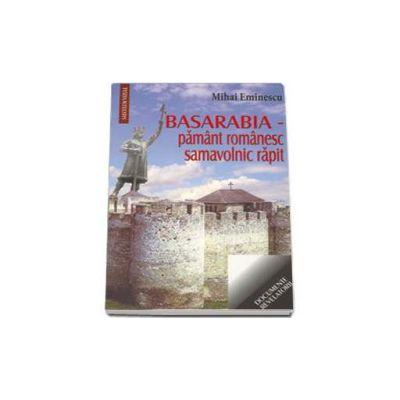 Basarabia - pamant romanesc samavolnic rapit