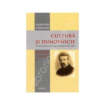 Cultura si duhovnicie. Opere complete. Volumul 3