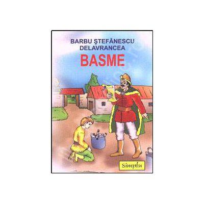Basme -Basme - Barbu Stefanescu Delavrancea