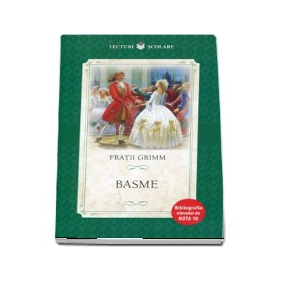 Basme - Bibliografia elevului de nota 10
