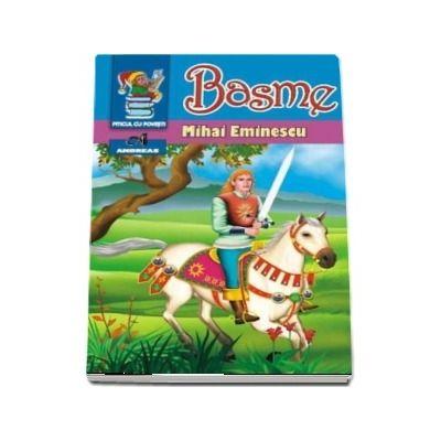 Basme - Mihai Eminescu (Colectia Piticul cu povesti)