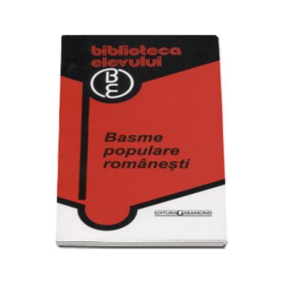 Basme populare romanesti (Colectia Biblioteca elevului)