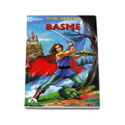 Basme, volumul II - Petre Ispirescu (Colectia Piccolino)
