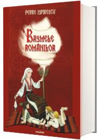 Basmele romanilor (editie cartonata)