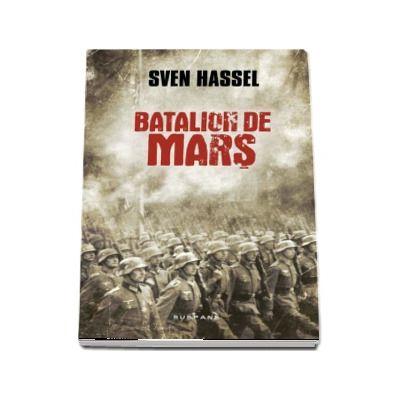 Batalion de mars - Sven Hassel (Editia 2017)