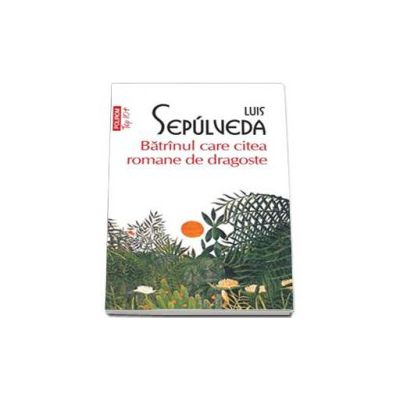 Batranul care citea romane de dragoste - Luis Sepulveda (Top 10)