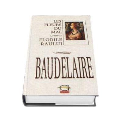 Baudelaire. Florile Raului, Les Fleurs du mal
