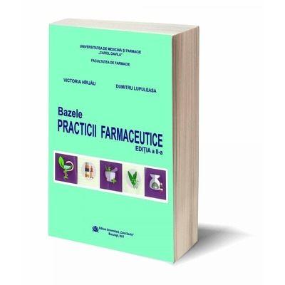Bazele practicii farmaceutice. Editia a II-a