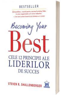 Becoming your Best - Cele 12 principii ale liderilor de succes