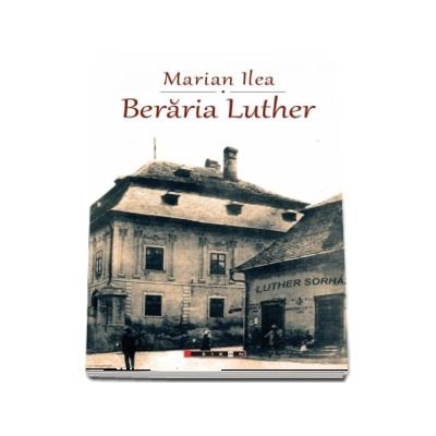 Beraria Luther - Marian Ilea
