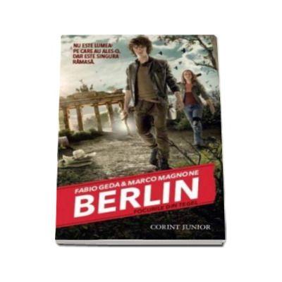Berlin - Focurile din Tegel (Volumul I din seria Berlin)