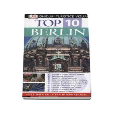 Berlin. Top 10 Ghiduri turistice vizuale
