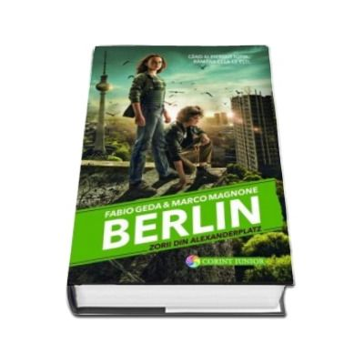 Berlin - Zorii din Alexanderplatz (Volumul II din seria Berlin)