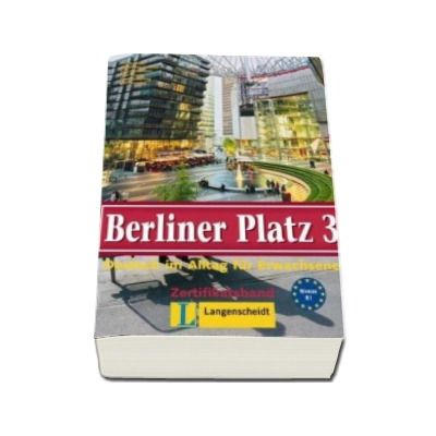 Berliner Platz 3 Lehr- Und Arbeitsbuch - Manual si caiet pentru clasa a XI-a L2