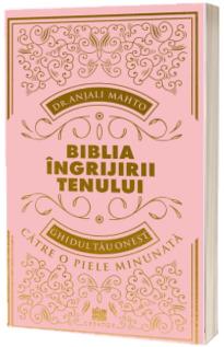 Biblia ingrijirii tenului
