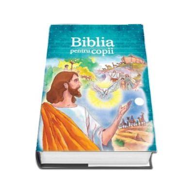 Biblia pentru copii - Editie ilustrata