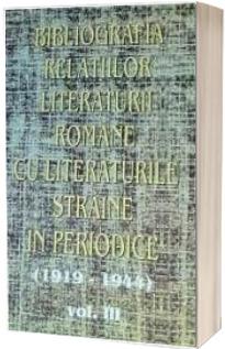 Bibliografia relatiilor literaturii romane cu literaturile straine in periodice (1919-1944). Volumul III