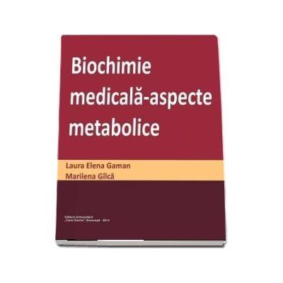 Biochimie medicala. Aspecte metabolice