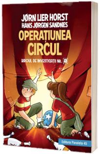 Biroul de investigatii nr. 2. Operatiunea Circul (editie cartonata)