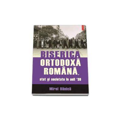 Biserica Ortodoxa Romana, stat si societate in anii 30