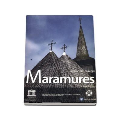 Biserici de lemn din Maramures. Wooden Churches of Maramures