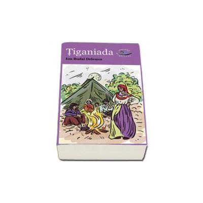 Tiganiada - Ion Budai Deleanu (Editie Ilustrata)