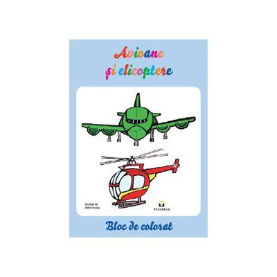 Bloc de colorat - Avioane si elicoptere