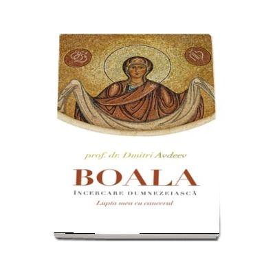 Boala, incercare dumnezeiasca
