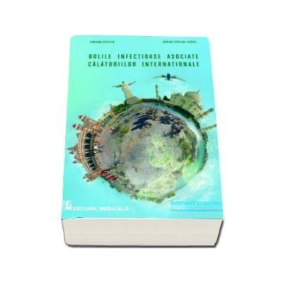 Bolile infectioase asociate calatoriilor internationale - Adriana Hristea